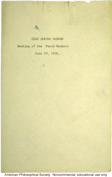 &quote;Cold Spring Harbor: Meeting of Field Workers, June 23, 1915,&quote; notes including comments by C. Davenport, H. Laughlin, and A Rosanoff