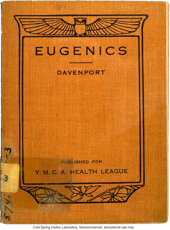 <i>Eugenics: The Science of Human Improvement by Better Breeding</i>, by Charles B. Davenport