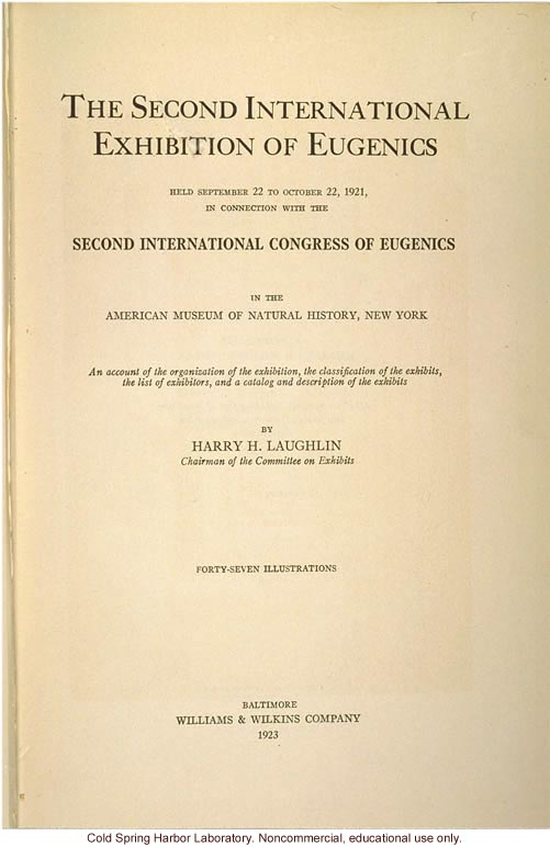 &quote;The Second International Exhibition of Eugenics, Sept. 22 -  Oct. 22, 1921 in the American Museum of Natural History, by H. Laughlin,&quote; title page