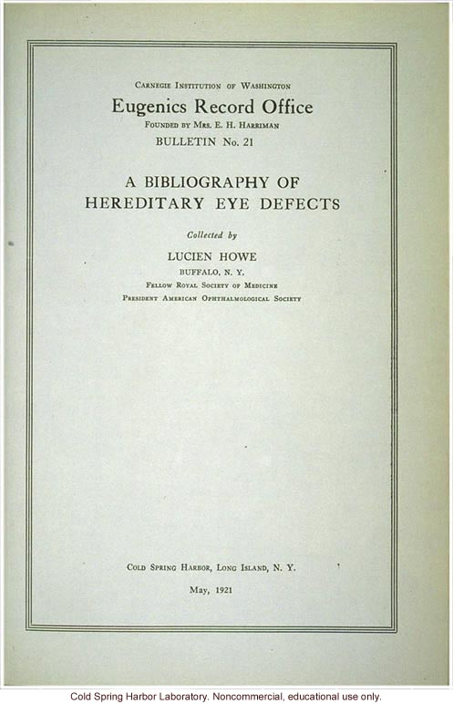 &quote;A bibliography of hereditary eye defects,&quote; by L. Howe