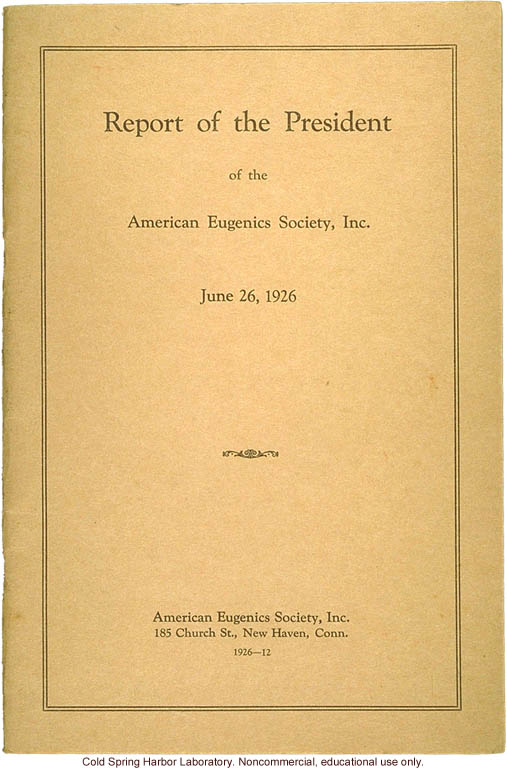 &quote;Report of the president of the American Eugenics Society, Inc., June 26, 1926&quote;