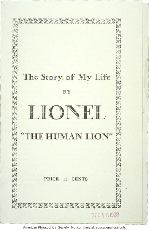 &quote;The Story of My Life by Lionel, the Human Lion,&quote; about hypertrichosis